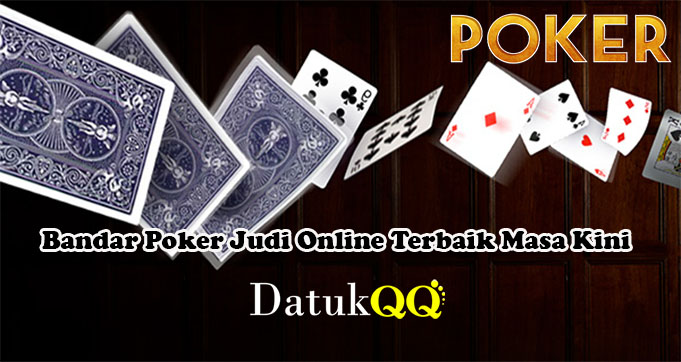 Bandar Poker Judi Online Terbaik Masa Kini