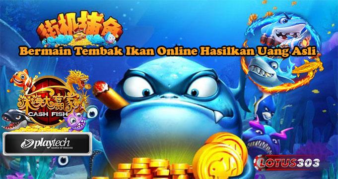 Bermain Tembak Ikan Online Hasilkan Uang Asli