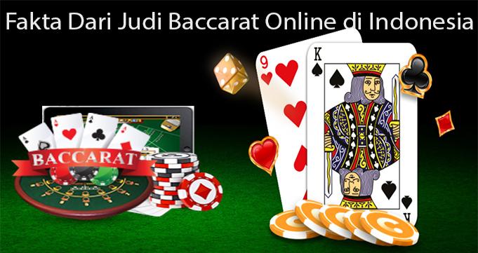 Fakta Dari Judi Baccarat Online di Indonesia