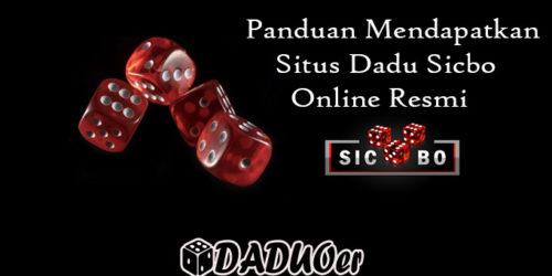 Panduan Mendapatkan Situs Dadu Sicbo Online Resmi