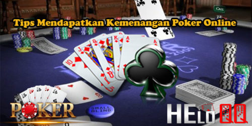 Tips Mendapatkan Kemenangan Poker Online