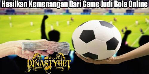 Hasilkan Kemenangan Dari Game Judi Bola Online